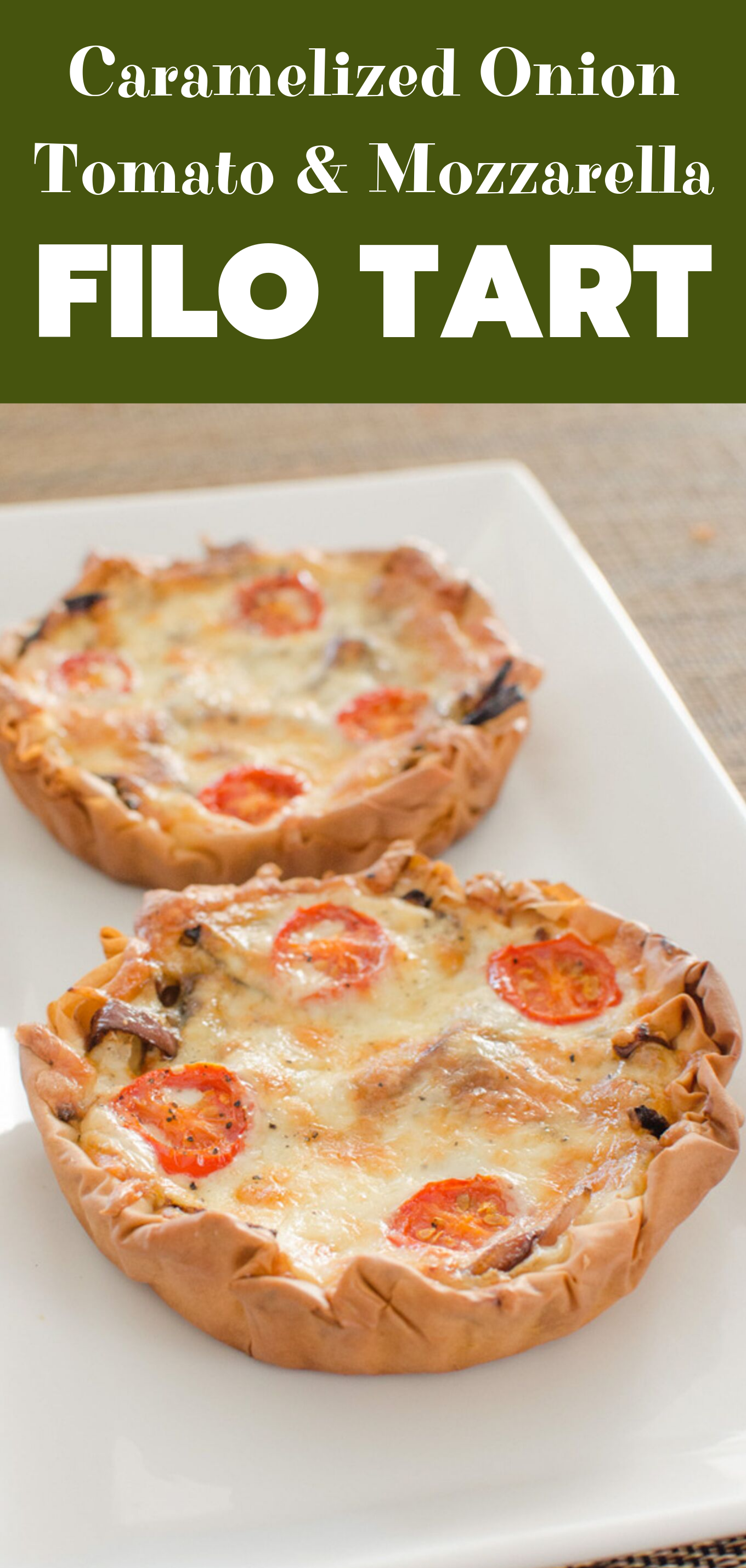 caramelized onion, tomato and mozzarella filo tart featured pin