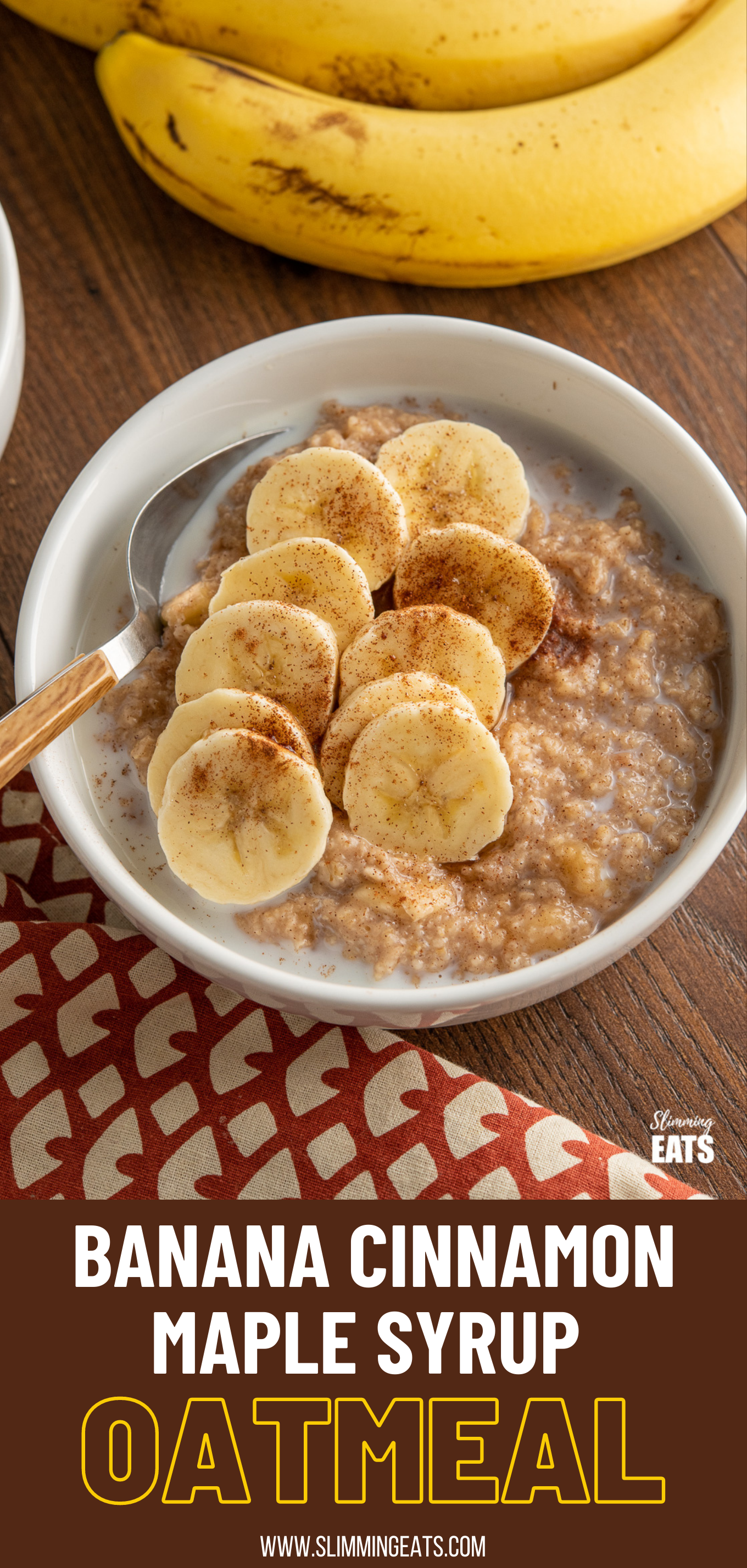 Oatmeal with Banana, Cinnamon and Maple Syrup in white bowl with spoon and bananas in background pin image