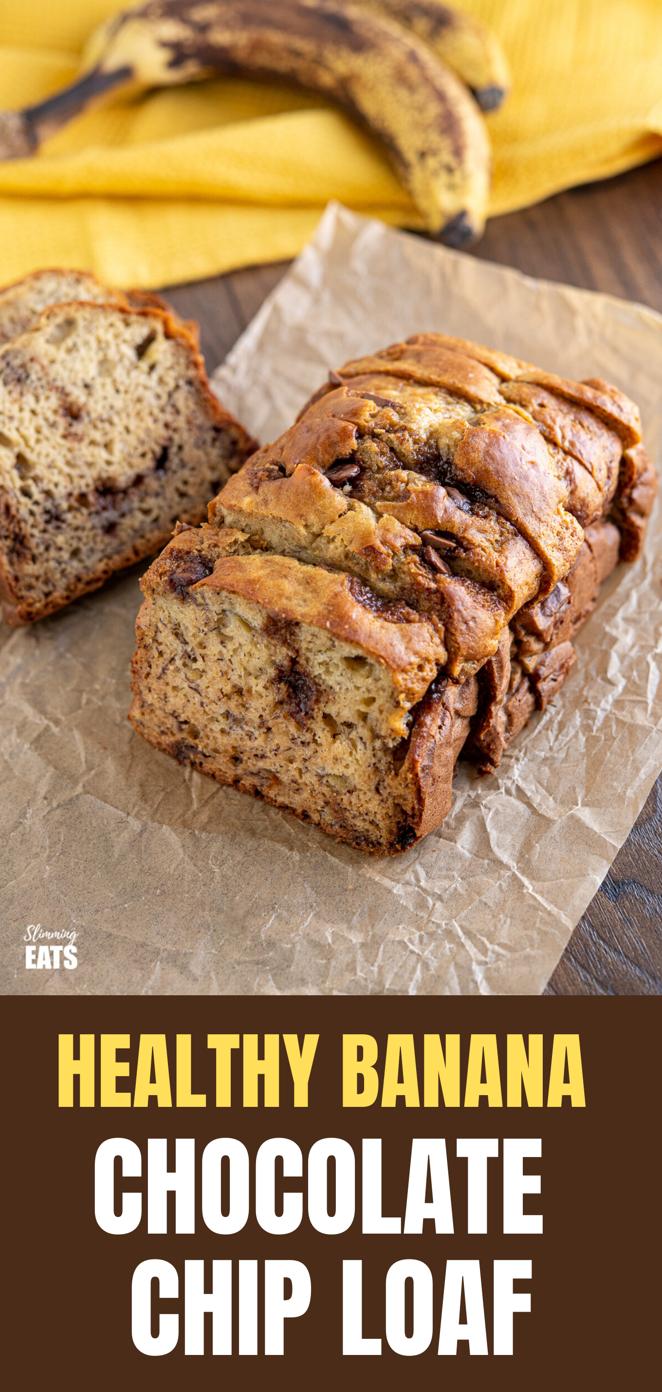 Healthy Banana and Chocolate Chip Loaf on parchment paper with ripe bananas in background on yellow tea towel feature pin