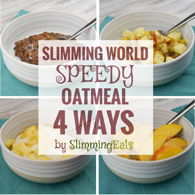 Slimming Eats - Slimming World Speedy Oatmeal - 4 Ways - gluten free, dairy free, vegetarian, Slimming World and Weight Watchers friendly