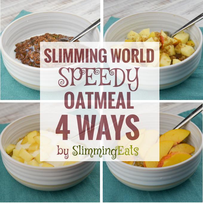 Slimming Eats - Slimming World Speedy Oatmeal - 4 Ways - gluten free, dairy free, vegetarian, Slimming World and Weight Watchers friendly
