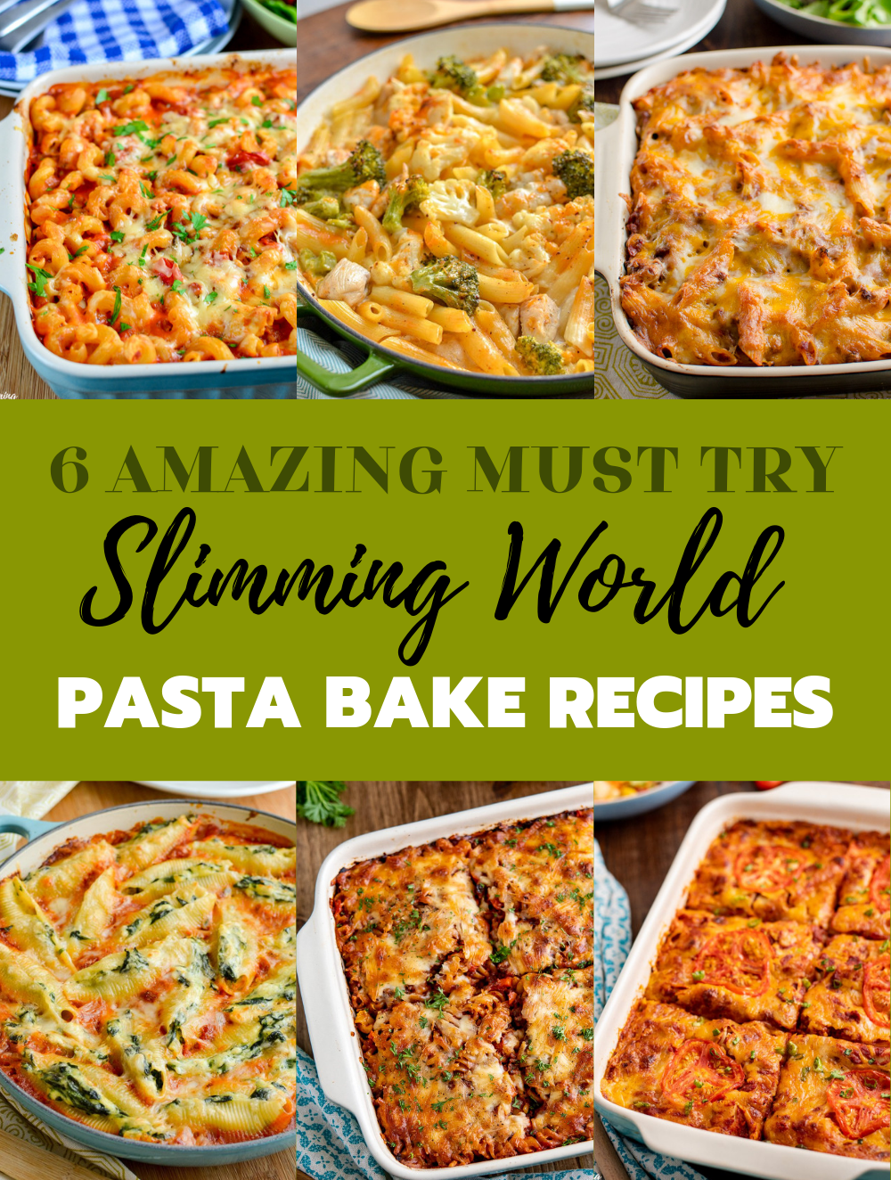 6 Must Try Best Ever Slimming World Pasta Bakes collage images