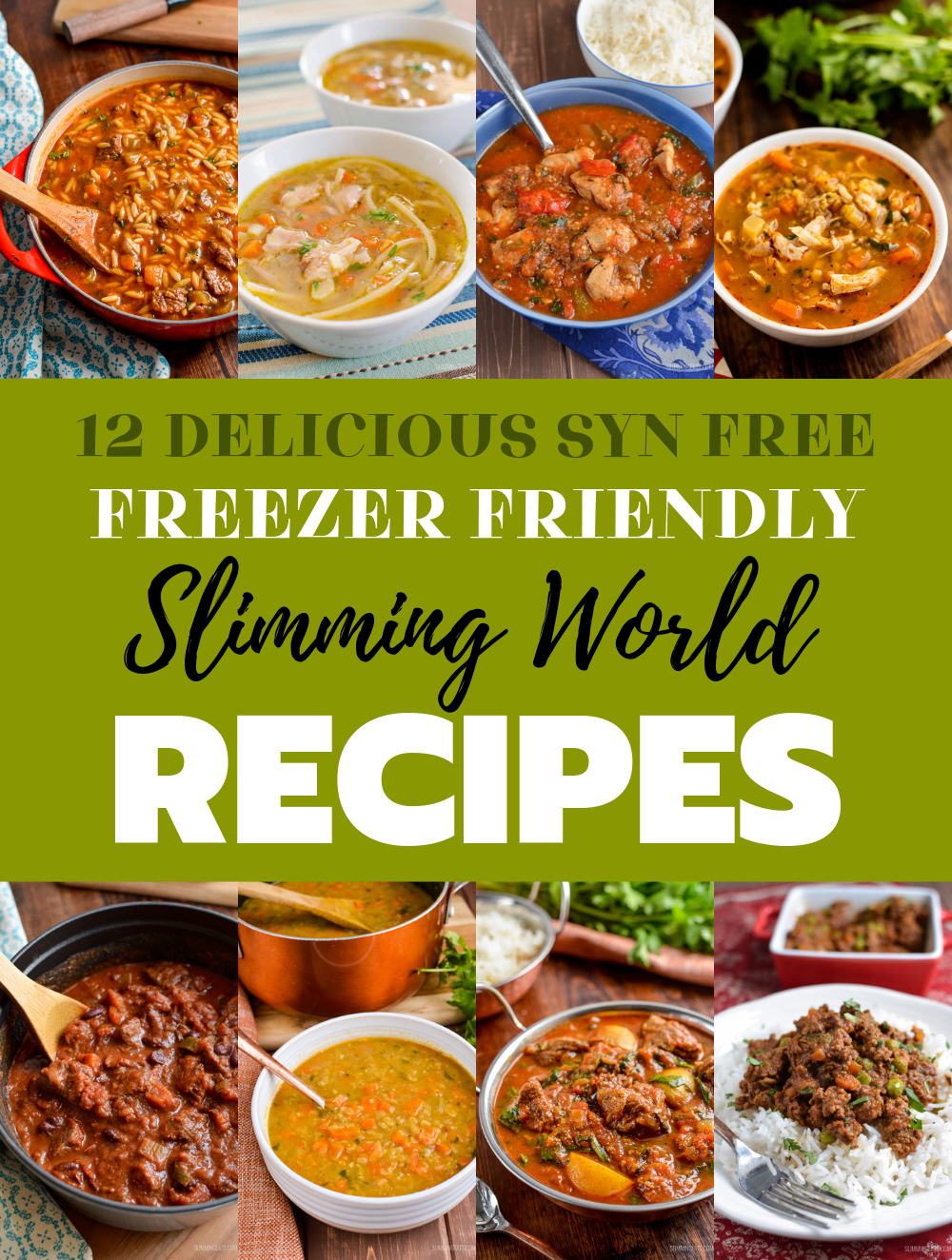 12 Delicious Syn Free Slimming World Freezer Friendly Meals collage