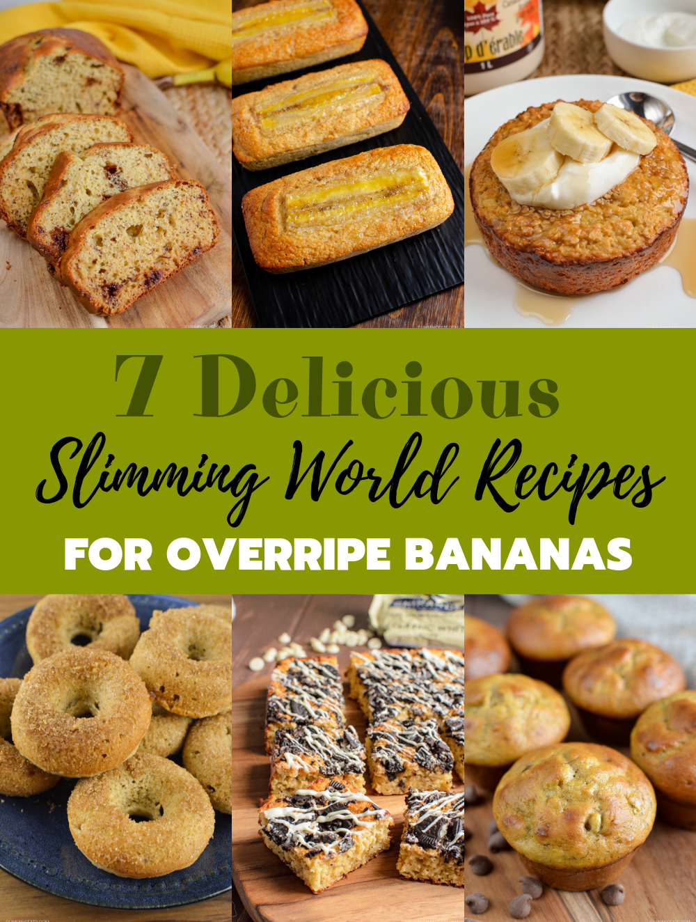 collage of 7 delicious Slimming World recipes for overripe bananas